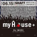 ハウスミュージック,パーティー,イベント,my House+
